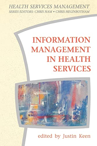Information Management in Health Services (Health Services Management Series): Keen
