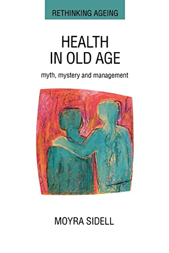 Health In Old Age: Myth, Mystery, and