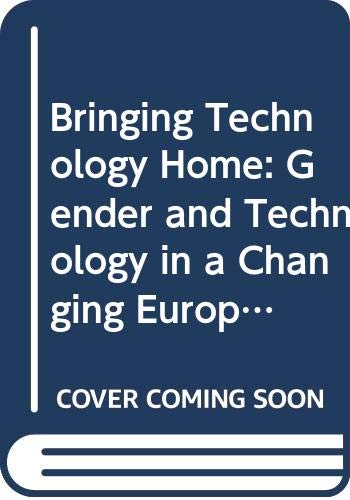 9780335191598: Bringing Technology Home: Gender and Technology in a Changing Europe