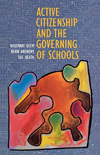 Active Citizenship and the Governing of Schools: Deem, Rosemary; Brehony, Kevin J.; Heath, Sue