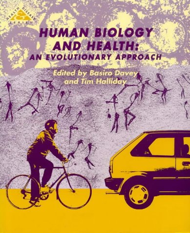 Human Biology and Health : An Evolutionary Approach