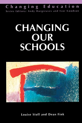 Changing Our Schools (Changing Education): Louise Stoll, Dean