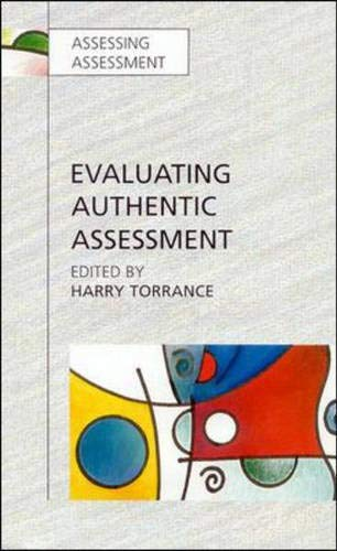 Evaluating Authentic Assessment: Problems and Possibilities in: Open Univ Pr
