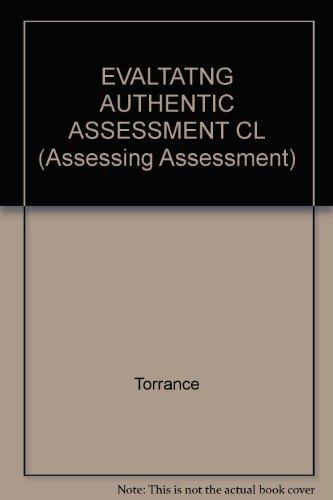 9780335193431: EVALTATNG AUTHENTIC ASSESSMENT CL (Assessing Assessment)