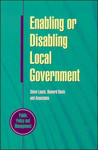 9780335193486: Enabling or Disabling Local Government: Choices for the Future (Public Policy and Management)
