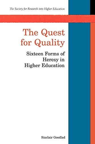 The Quest for Quality: Sixteen Forms of Heresy in Higher Education (Society for Research into Higher Education) - Goodlad
