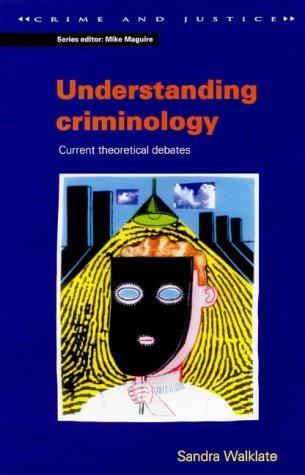 9780335193615: Understanding Criminology: Current Theoretical Debates (Crime and Justice Series)