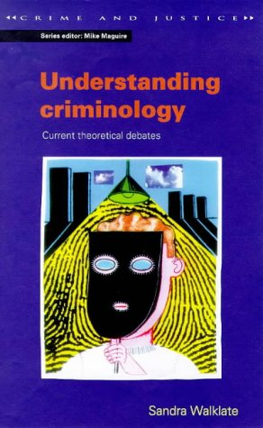 9780335193622: Understanding Criminology: Current Theoretical Debates (Crime and Justice)
