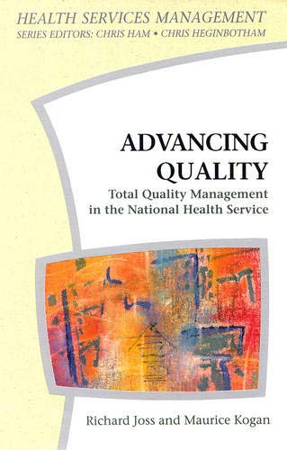 Advancing Quality: Total Quality Management in the NHS (Health Services Management)