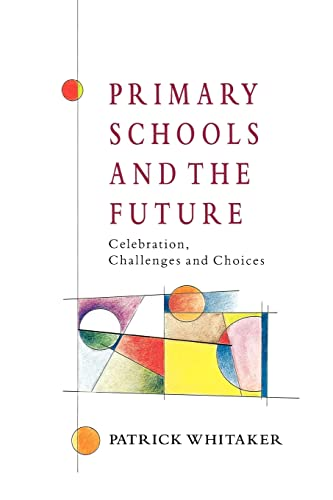 9780335194230: Primary Schools And The Future