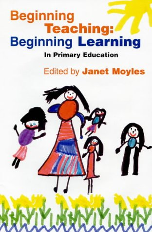 9780335194353: BEGINNING TEACHING: BEGINNING LEARN: Beginning Learning - In Primary Education