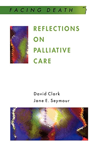 9780335194544: Reflections On Palliative Care (Facing Death)