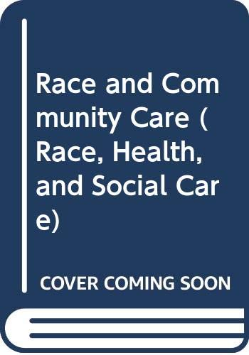 9780335194636: Race and Community Care (Race, Health, and Social Care)