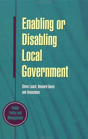 9780335195459: Enabling or Disabling Local Government: Choices for the Future (Public Policy and Management)