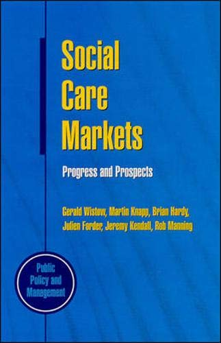 Social Care Markets (Public Policy and Management Series): Wistow