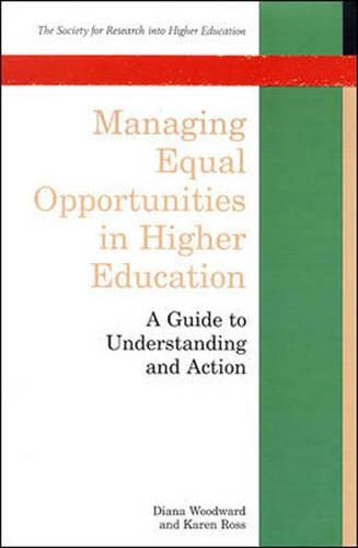 Managing Equal Opportunities in Higher Education: A Guide to Understanding and Action (Society fo...
