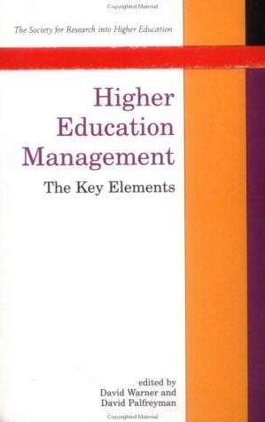 Higher Education Management: The Key Elements (Soc: Open University Press