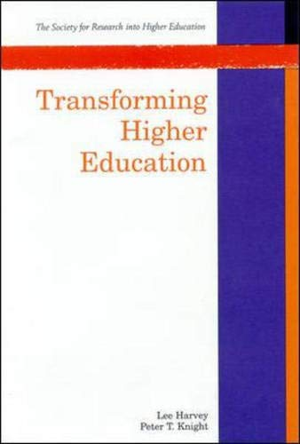 Transforming Higher Education (Society for Research into Higher Education): Harvey, Lee, Knight, ...