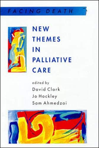 New Themes in Palliative Care (Facing Death): Open Univ Pr