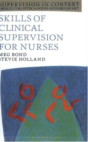 9780335196609: Skills of Clinical Supervision for Nurses: A Practical Guide for Supervisees, Clinical Supervisors, and Managers