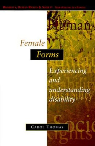 9780335196944: Female Forms: Experiencing and Understanding Disability (Disability, Human Rights, and Society)