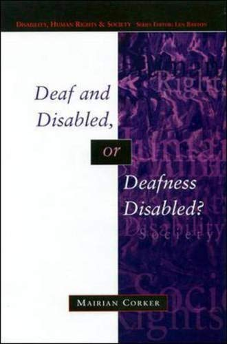 9780335196999: Deaf And Disabled, Or Deafness Disables? (Disability, Human Rights, and Society)