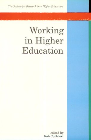 Working in Higher Education (Society for Research: Open Univ Pr