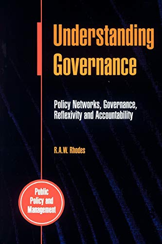 9780335197279: Understanding Governance: Policy Networks, Governance, Reflexivity and Accountability (Public Policy & Management)