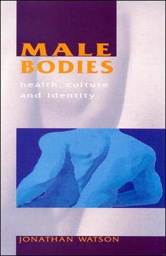Male Bodies: Health, Culture and Identity: Jonathan Watson