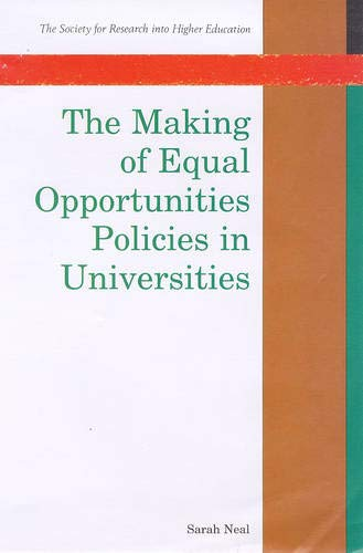 The Making of Equal Opportunities Policies in Universities (Society for Research into Higher ...