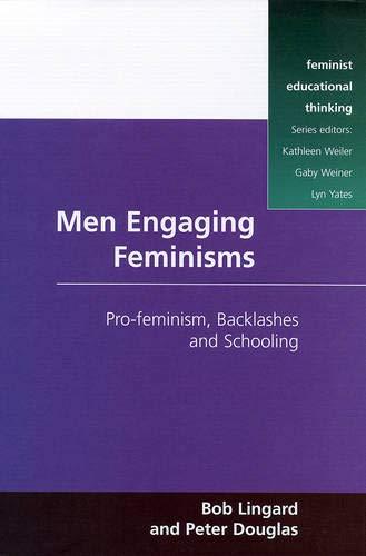 9780335198177: Men Engaging Feminisms: Pro-Feminism, Backlashes and Schooling (Feminist Education Thinking)
