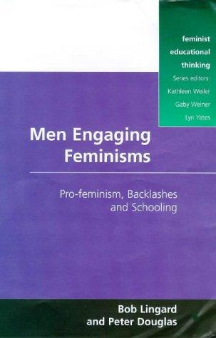 9780335198184: Men Engaging Feminisms: Pro-Feminism, Backlashes and Schooling (Feminist Educational Thinking)