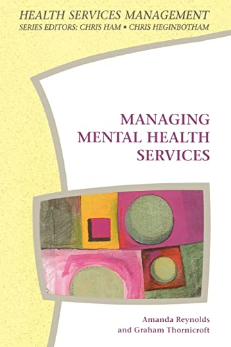 Managing Mental Health Services (Health Services Management Series)