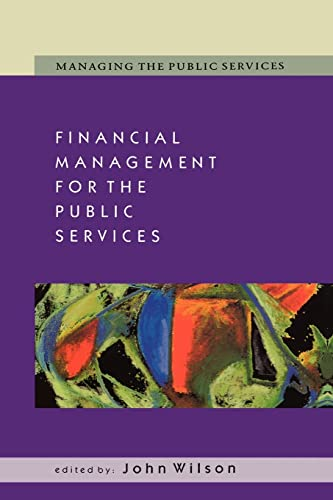 Financial Management for the Public Services (Managing the Public Services)