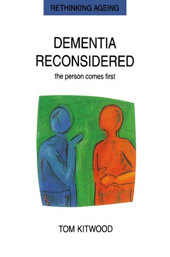 Dementia Reconsidered: the Person Comes First: Tom Kitwood