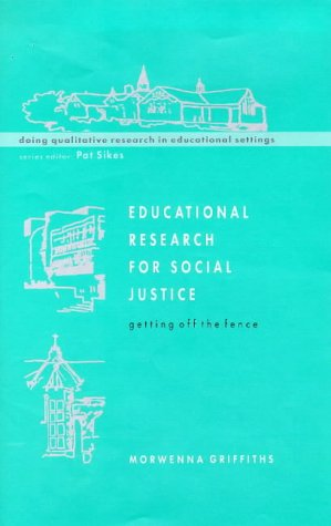 9780335198603: Educational Research Social Justice: Getting off the Fence (Doing Qualitative Research in Educational Settings)