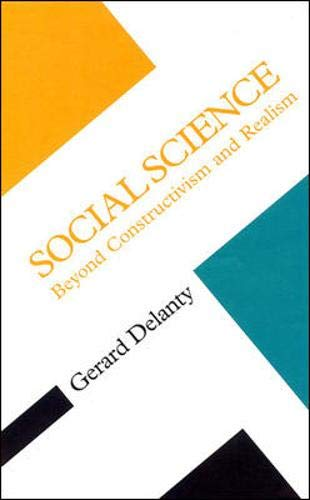 9780335198610: Social Science: Beyond Constructivism and Realism (Concepts in the Social Sciences)