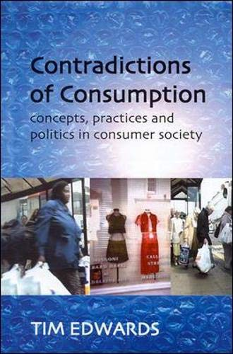 9780335199174: Contradictions Of Consumption: Concepts, Practices and Politics in Consumer Society