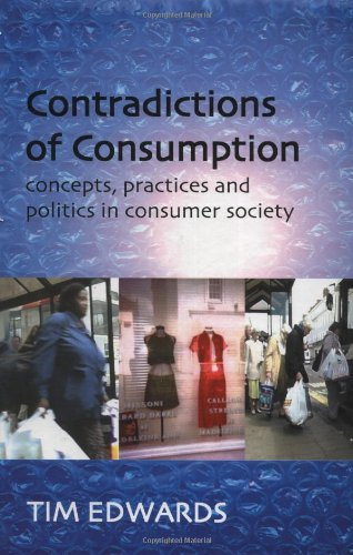 9780335199181: Contradictions of Consumption: Concepts, Practices and Politics in Consumer Society