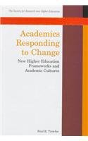 9780335199358: Academics Responding to Change: New Higher Education Frameworks and Academic Cultures (Society for Research Into Higher Education)