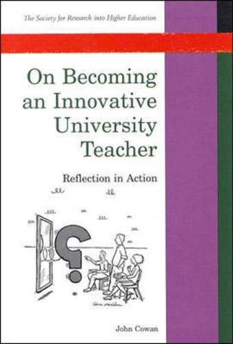 On Becoming An Innovative University Teacher (Society for Research into Higher Education) (0335199933) by Cowan