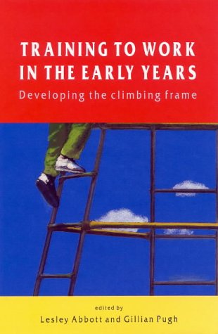 9780335200306: Training to Work in the Early Years: Developing the Climbing Frame