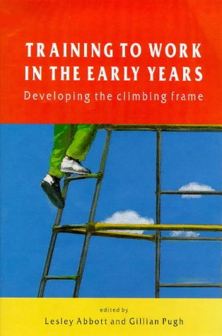 9780335200313: Training to Work in the Early Years: Developing the Climbing Frame