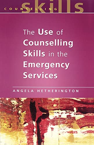 9780335200603: The Use of Counseling Skills In Emergency Services: Working with Trauma