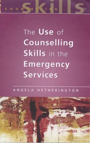 9780335200610: The Use of Counseling Skills In Emergency Services: Working with Trauma