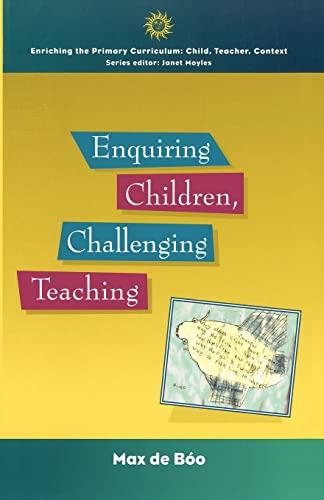 9780335200962: Enquiring Children, Challenging Teaching (Enriching the Primary Curriculum--Child, Teacher, Context)