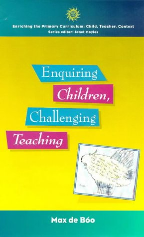 9780335200979: Enquiring Children, Challenging Teaching: Investigating Science Processes (Enriching the Primary Curriculum--Child, Teacher, Context)