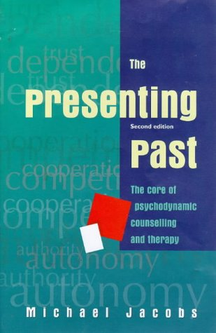 9780335201976: The Presenting Past: The Core of Psychodynamic Counselling and Therapy