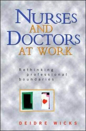 9780335202737: Nurses and Doctors at Work: Rethinking Professional Boundaries