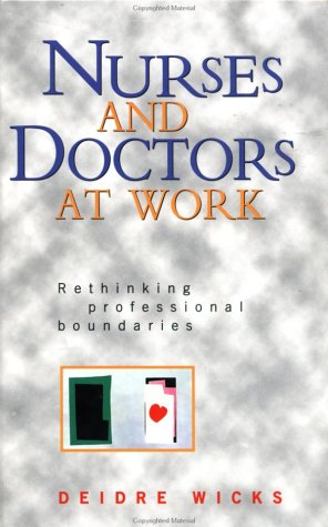 9780335202744: Nurses and Doctors at Work: Rethinking Professional Boundaries
